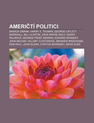 Ameri Ti Politici: Barack Obama, Harry S. Truman, George Catlett Marshall, Bill Clinton, John Wayne Gacy, Sarah Palinova, George Frost Kennan