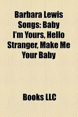 Barbara Lewis Songs: Baby I'm Yours, Hello Stranger, Make Me Your Baby