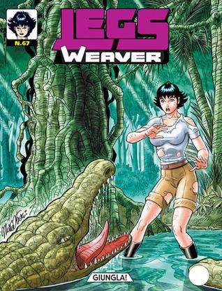Legs Weaver n. 67: Jungla!