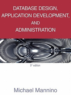 Database Design, Application Development, and Administration, 5th Edition