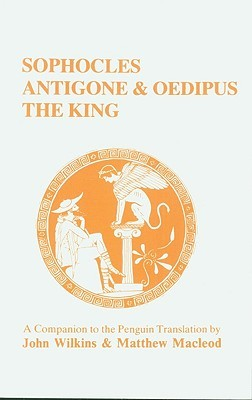 Sophocles: Antigone and Oedipus the King: A Companion to the Penguin Translation