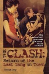 The Clash: Return of the Last Gang in Town
