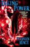 Taking Power: Claiming Our Divinity Through Magick