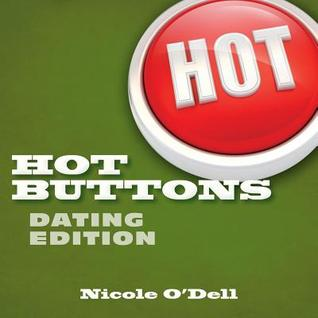 Hot Buttons Dating Edition by Nicole O'Dell