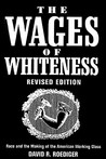 The Wages of Whiteness: Race and the Making of the American Working Class