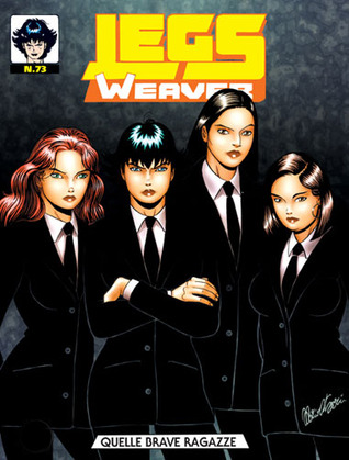Legs Weaver n. 73: Quelle brave ragazze