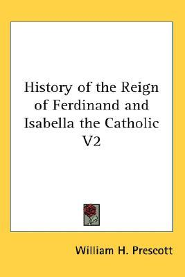 History of the Reign of Ferdinand and Isabella the Catholic V2