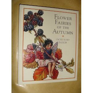 Flower Fairies Library:Flower Fairies Of The Autumn:With The Nuts And Berries They Bring (Flower Fairies Series)