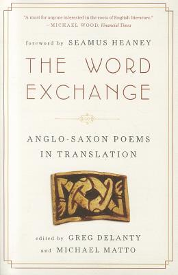 The Word Exchange: Anglo-Saxon Poems in Translation
