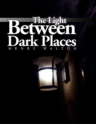 The Light Between Dark Places