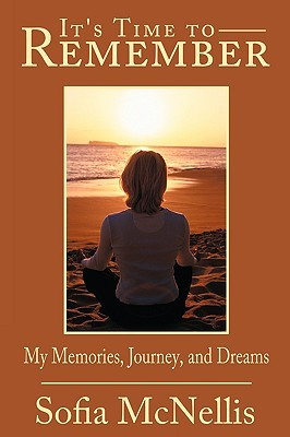 It's Time to Remember: My Memories Journey and Dreams