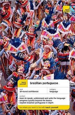 Teach Yourself Brazilian Portuguese (Teach Yourself Complete Courses)