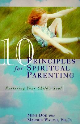 10 Principles for Spiritual Parenting by Mimi Doe