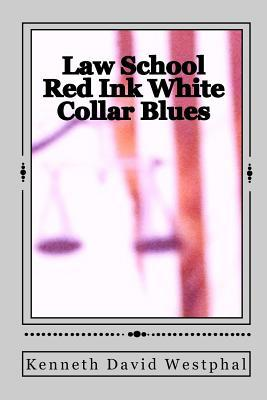Law School Red Ink White Collar Blues