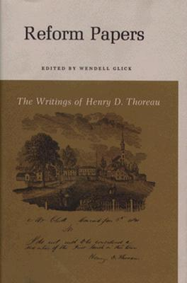 The Writings of Henry David Thoreau: Reform Papers.