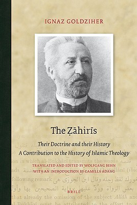 The Ẓāhirīs: Their Doctrine and Their History. A Contribution to the History of Islamic Theology