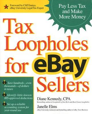 Tax Loopholes for Ebay Sellers: How to Make More Money and Pay Less Tax