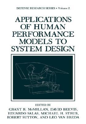 Applications of Human Performance Models to System Design