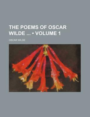 The Poems of Oscar Wilde (Volume 1)