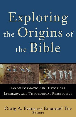 Exploring the Origins of the Bible by Emanuel Tov