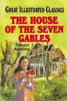 House of the Seven Gables (Great Illustrated Classics)