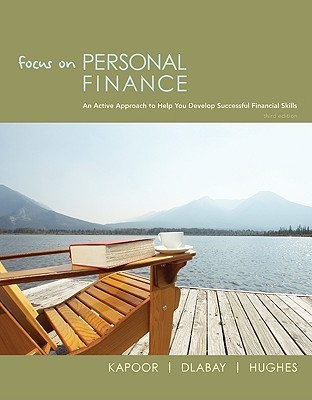 Focus on Personal Finance: An Active Approach to Help You Develop Successful Financial Skills
