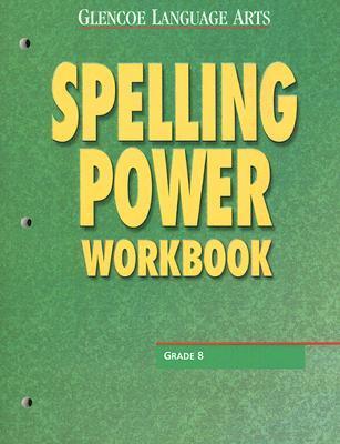 Glencoe Language Arts Spelling Power Workbook Grade 8