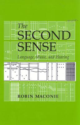 Ebook The Second Sense: Language, Music & Hearing by Robin Maconie DOC!