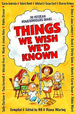 Things We Wish We\'d Known by Bill Waring
