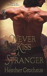 Never Kiss a Stranger (Foxe Sisters Trilogy, #1)