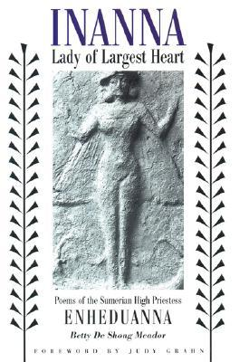 Inanna, Lady of Largest Heart by Enheduanna