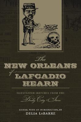 The New Orleans of Lafcadio Hearn by Lafcadio Hearn