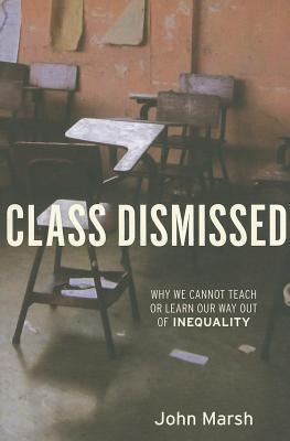 Class Dismissed by John    Marsh