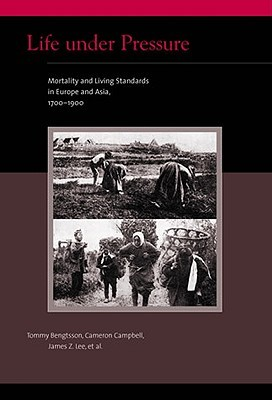 Life Under Pressure: Mortality and Living Standards in Europe and Asia, 1700-1900