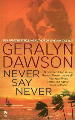 Ebook Never Say Never by Geralyn Dawson TXT!