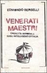 Venerati maestri: Operetta immorale sugli intelligenti d'Italia