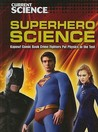 Superhero Science: Kapow! Comic Book Crime Fighters Put Physics to the Test