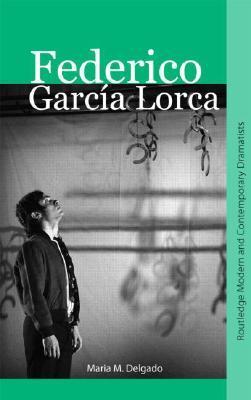 Federico Garcia Lorca by María M. Delgado