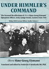 Under Himmler's Command: The Personal Recollections of Oberst Hans-Georg Eismann, Operations Officer, Army Group Vistula, Eastern Front 1945