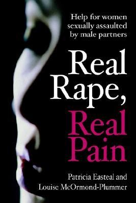 Real Rape, Real Pain: Help for Women Sexually Assaulted by Male Partners