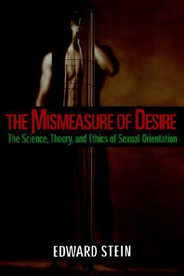 The Mismeasure of Desire: The Science, Theory and Ethics of Sexual Orientation
