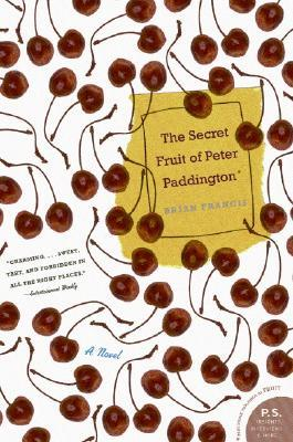 The Secret Fruit of Peter Paddington by Brian  Francis