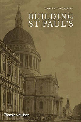 Building St Paul's by James W.P. Campbell