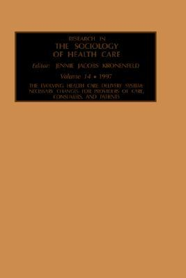 Research in the Sociology of Health Care: Necessary Changes for Providers of Care, Consumers and Patients