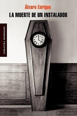 Ebook La muerte de un instalador by Álvaro Enrigue PDF!