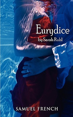 Eurydice by Sarah Ruhl