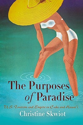 The Purposes of Paradise by Christine Skwiot