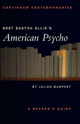Bret Easton Ellis's American Psycho: A Reader's Guide