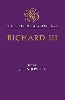 The Tragedy of King Richard III: The Oxford Shakespeare the Tragedy of King Richard III