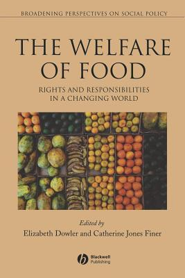 Welfare of Food: Rights and Responsibilities in a Changing World